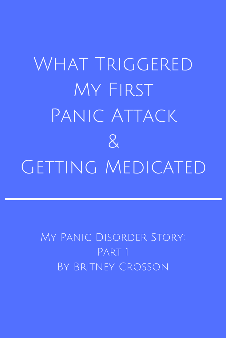 What Triggered My First Panic Attack&Getting Medicated